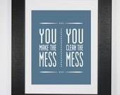 Typography Art Print Make the Mess Clean the Mess Blue White Word Art 8x10