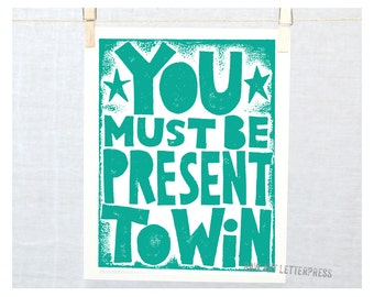 You must be present to Win