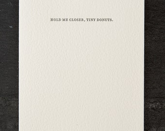 hold me closer tiny donuts. letterpress card. #781