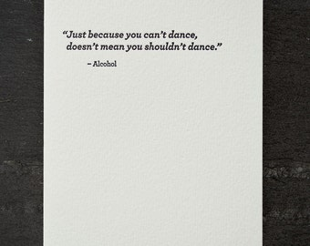 dance/alchohol. letterpress card. #679