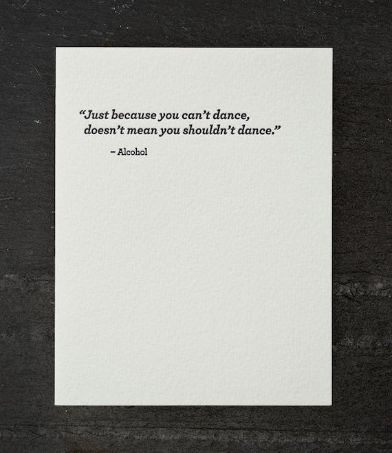 dance/alchohol. letterpress card. #679