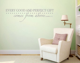 Every Good and Perfect Gift Comes From Above James 1:17 - Nursery and Kids Room Wall Decals