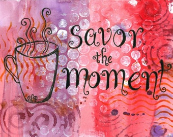 Savor the Moment 5x7 Art Print