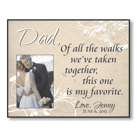 """Personalized Picture Frame for 5""""x7"""" Photo Father of the Bride of all the Walks We've Taken Together This One is my Favorite"""