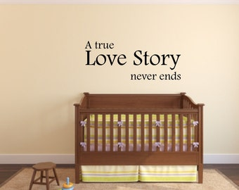Vinyl wall decal A true love story never ends wall decor   D03
