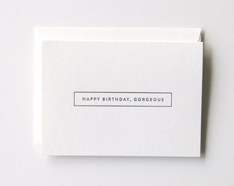Gorgeous - Letterpress Printed Birthday Card