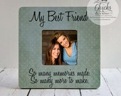My Best Friend So Many Memories Made So Many More To Make Picture Frame, Best Friend Gift Idea, Best Friend Picture Frame