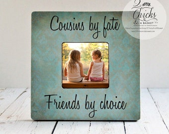 cousins by fate friends by choice picture frame gift for cousin cousin picture frame cousin gift idea