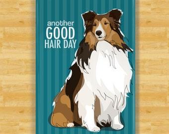 Sheltie Magnet - Another Good Hair Day - Shetland Sheepdog Sheltie Gifts Fridge Refrigerator Dog Magnets