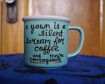 """Mint Retro Style Coffee Mug with Quote """"A yawn is a silent scream..."""""""