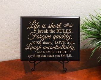 "Decorative Carved Wood Sign with Quote ""Life is short, break the RULES, Forgive quickly, KISS slowly, LOVE truly..."" 12""x9"" Free Shipping"