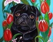 Pug painting art painting tulips dog black pug lily Original oil pastel Painting pugs dog art  pet portrait