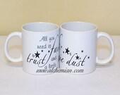 All you need is faith, trust and a little Pixie Dust, mug