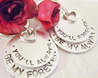 You'll always, be my forever, you'll forever, be my always, couples key chains, bride, groom, anniversary, boyfriend, girlfriend, partners