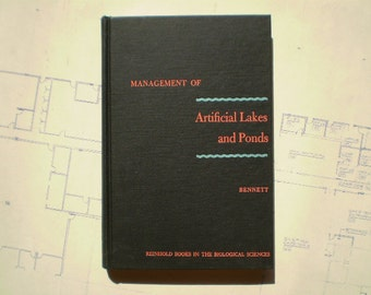 Management of Artificial Lakes and Ponds - 1962 - by George W. Bennett - Aquatic Biology