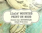 11x14 mounted print: Choose any image, 11x14 mounted wood, mounted artwork, folk mixed media art, inspirational art, RECTANGULAR Images Only