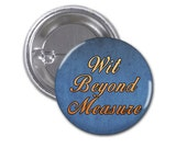 Wit Beyond Measure Button Badge Harry Potter 1 1/2 inch button