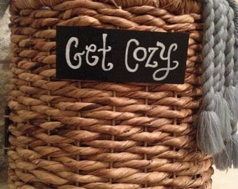 """Get Cozy Sign for Basket CUTE! With velcro for back or burlap string 3"""" X 7"""""""