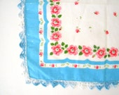Aqua Blue and White Vintage Handkerchief With Pink and Red Flowers and a Aqua and White Crocheted Edge