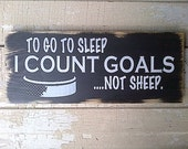To Go To Sleep I Count Goals, Not Sheep wooden hockey sign by Dressingroom5