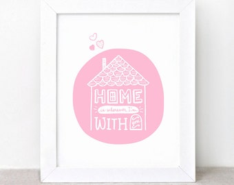 Home is Wherever Im With You Art Print - 8x10 - Valentines Day Gift for Him for Her - Illustrated Print - Recycled Wall Art - 5 Choices