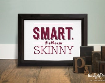 Smart: It's the New Skinny - 5x7 Word Art in Maroon (Hand Screenprinted)
