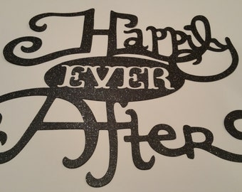 Happily Ever After Die Cut or Sign 11 x 9 1/2