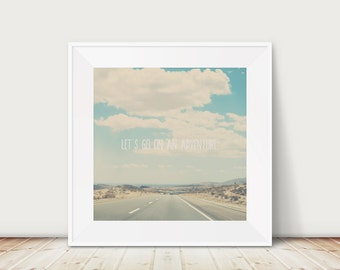 travel photography mountains photograph road photograph lets go on an adventure photograph california photograph typography print