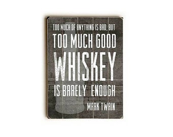 Gift for Dad Good Whiskey Wood Typography Art Sign - Planked Wood Typography Bar Decor Man Cave Art Sign Mark Twain Quote Tyopgraphic Art