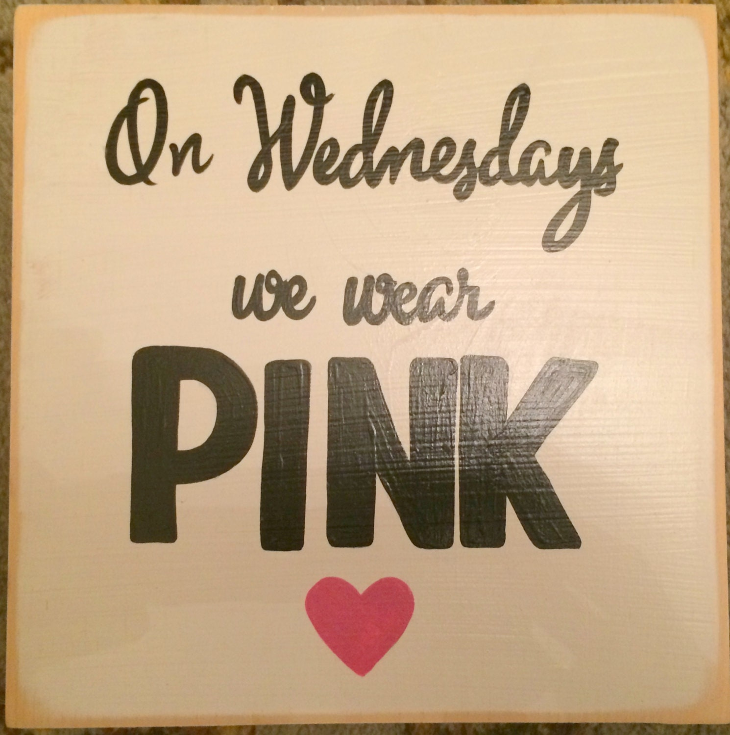Mean Girls Quotes On Wednesdays We Wear Pink: On Wednesdays We Wear PINK Sign Plaque Mean Girls Quote Power