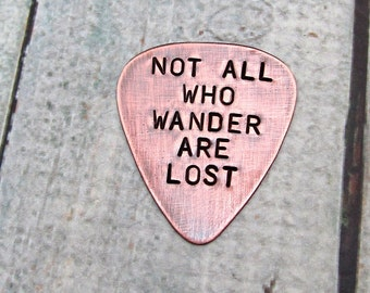 Not All Who Wander Are Lost - Personalized Guitar Pick - Hand Stamped Guitar Pick - Engraved Copper Pick Gift for Him Personalized Dad Gift