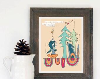 Wild. Inspirational Art Print. Motivational Art. Stocking Stuffer.