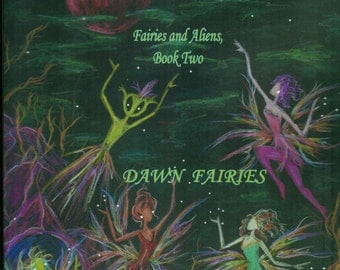 You Are! ....Book Two of Fairies and Aliens...and then what happens?....Fairies become the Aliens in a far away place....and.........Love?