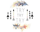 Try try try, Archival Art Print, Tribal Watercolor