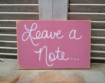 Distressed Rose Pink and White Leave a Note Wedding Sign Wooden Reception Signage