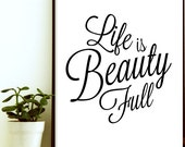 Typography Art - Typography Art Print - Typographic Print Quote- Life Is Beauty Full -Adventure Quote- Dorm Room Decor- Life Quote- Wall Art