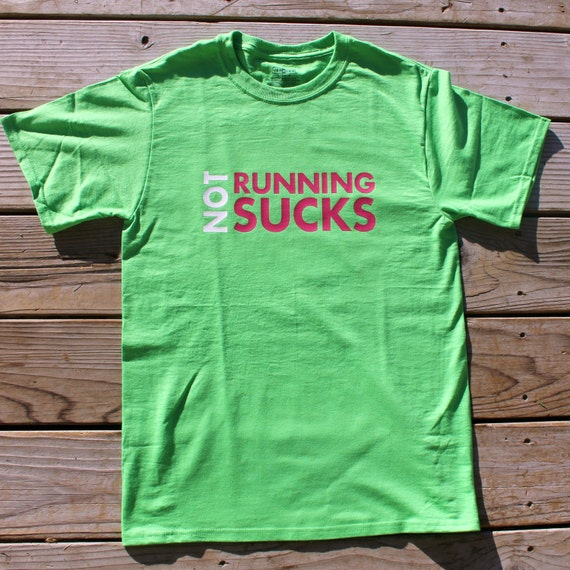 NOT RUNNING SUCKS. t-shirt - lime green shirt, more colors available