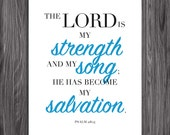 The Lord is my Strength and my Song. Psalm 118:14. 8x10in  DIY Printable Christian Poster. PDF. JPEG. Bible Verse.