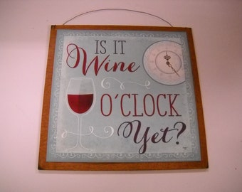 Is it  Wine O'clock yet kitchen bar drinking Wooden Wall Art Sign
