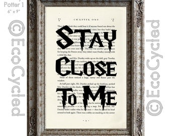 Harry Potter Quote Stay Close To Me on Vintage Upcycled Dictionary Art Print Book Art Print Recycled Repurposed bookworm gift