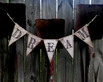 Dream Banner /  Made With Wood Backing / Ready To Dislay / 5 Pennants Strung Together With Twine