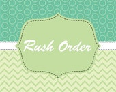 Rush Order Upgrade - Add to Cart with your Item - One per Order - Will move your order to front of processing