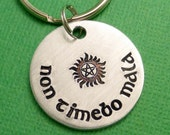 Supernatural Inspired - Non Timebo Mala - A Hand Stamped Aluminum Keychain or Necklace