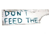 Don't Feed Reclaimed Wood Sign