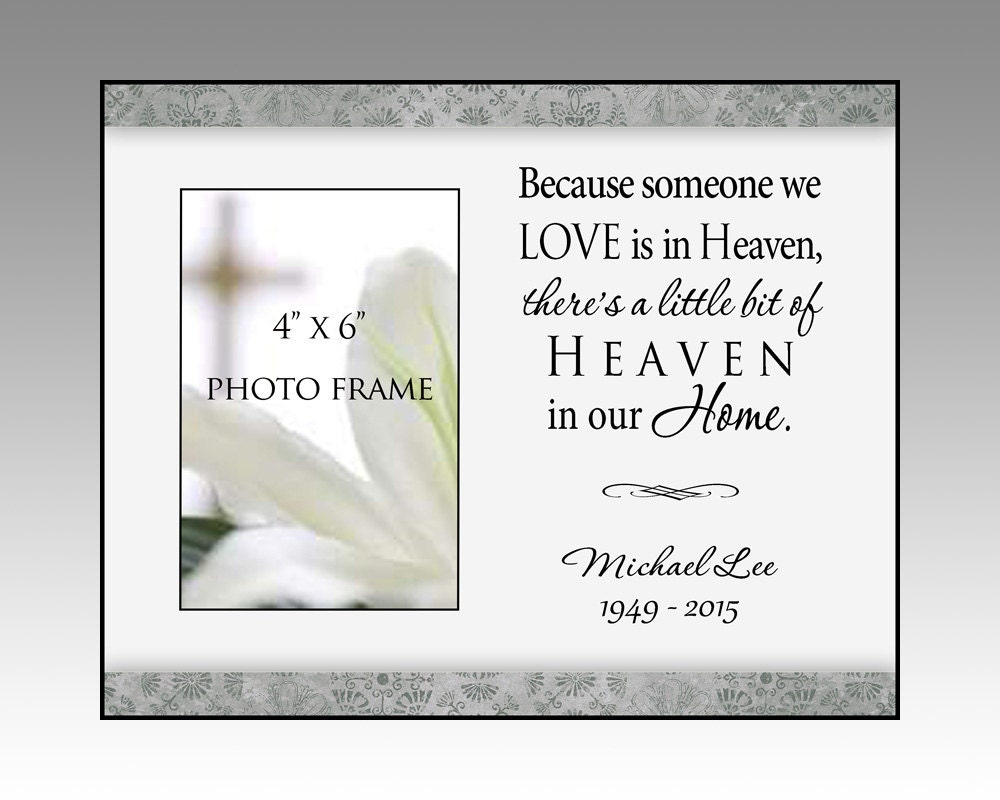 Bereavement Picture Frame, Because Someone We Love Is In