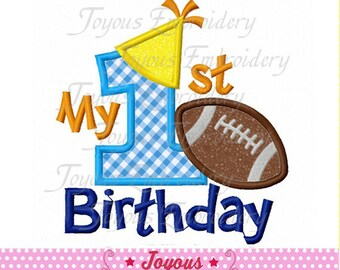 Instant Download My 1st Birthday With Football Applique Embroidery Machine Design NO:1681