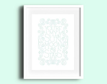 You're My Sun Moon & Stars - Letterpress Print