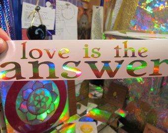 love is the answer.  Vinyl Sticker/ Window Decal-  Prismatic Rainbow Gold
