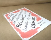 The Future Belongs to Those Who Believe in the Beauty of Their Dreams, Elanor Roosevelt Quote, Original Hand Painted Art Print