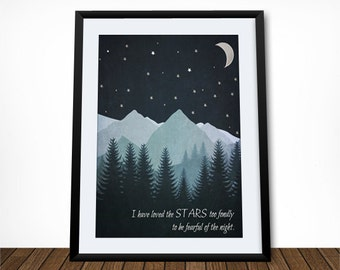 I Have Loved the Stars Too Fondly to be Fearful of the Night, Inspirational Poster, Wall Art, Poem, Typography Poster, Sarah Williams Quote